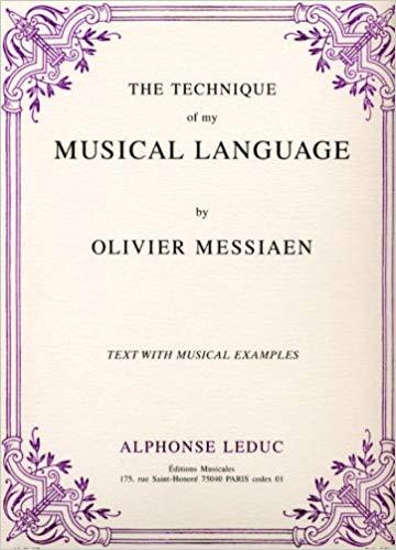 """La technique de mon langage musical (""""The Technique of my Musical Language"""")"""