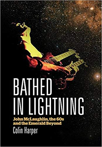 BATHED IN LIGHTNING JOHN MCLAUGHLIN, by Colin Harper